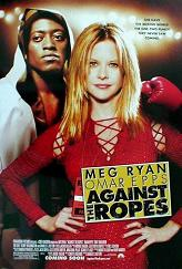 """""""Against the Ropes"""""""