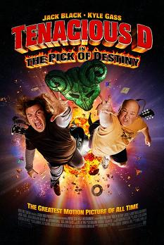 """Tenacious D: The Pick of Destiny"""