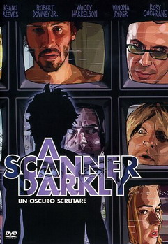 """A Scanner Darkly"""