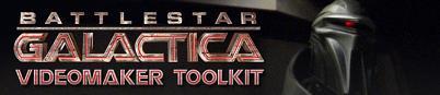 Battlestar Galactica VideomakerToolkit