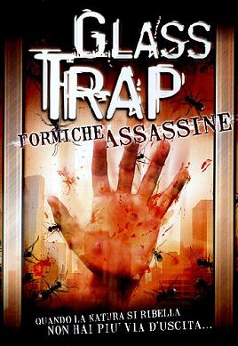 """Glass Trap - Formiche assassine"""