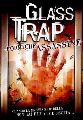 """""""Glass Trap - Formicheassassine"""""""