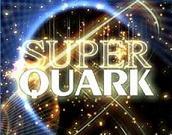 """""""SuperQuark"""""""