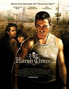 """Harsh Times"""
