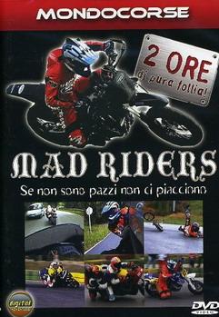 """""""Mad Riders - Se non sono pazzi non cipiacciono"""""""