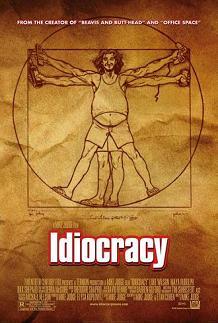 """""""Idiocracy"""""""