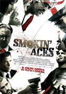 """""""Smokin'Aces"""""""