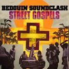 "Bedouin Soundclash ""StreetGospels"""