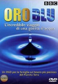 """""""Oro blu - L'incredibile viaggio di una gocciad'acqua"""""""