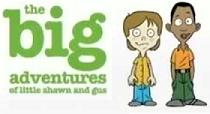 """""""The Big Adventures of Little Shawn and Gus"""""""