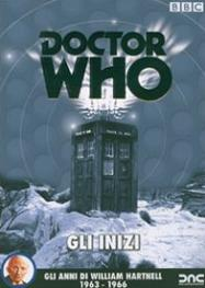 """Doctor Who - Gli inizi - Gli anni di William Hartnell 1963-66″"