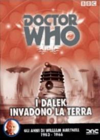 """""""Doctor Who - I Dalek invadono la Terra - Gli anni di William Hartnell 1963-66″"""