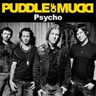 "Puddle of Mudd ""Psycho"""