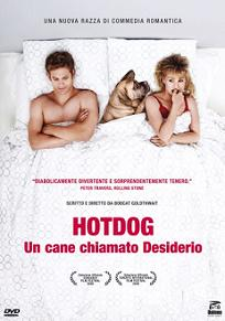 """Hot Dog - Un cane chiamato desiderio"""