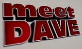 """""""Meet Dave"""""""