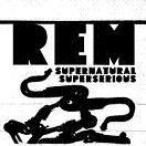 "R.E.M. ""Supernatural Superserious"""