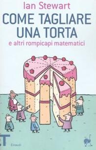 """Ian Stewart \""""Come tagliare una torta e altri rompicapi matematici\"""""""