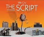 "The Script ""We Cry\"""