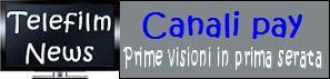 Canali pay - Prime visioni in prima serata